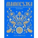 Mamoesjka - verrassende en inspirerende recepten uit Oekraïne