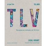 TLV, ruim 100 recepten en verhalen uit Tel Aviv