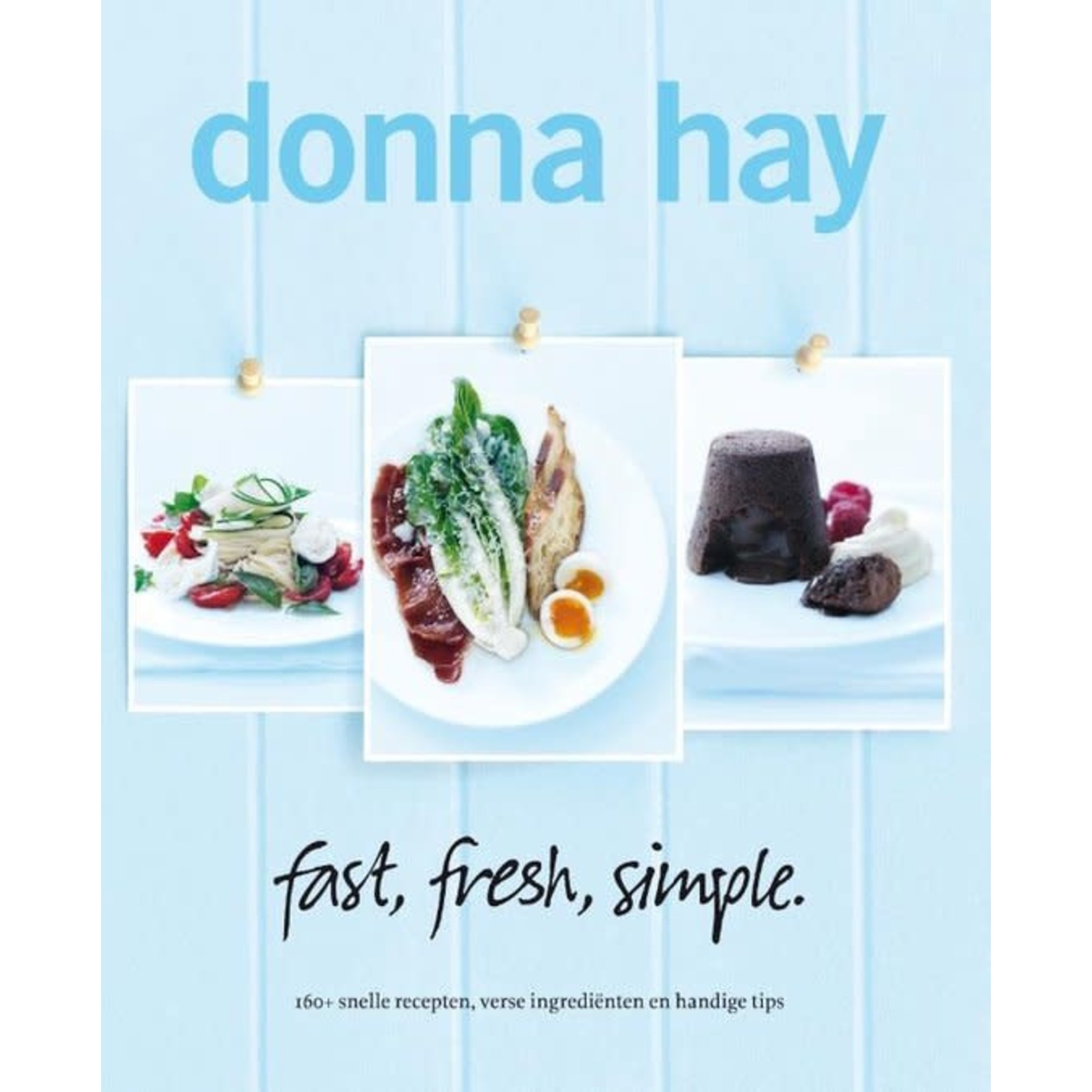 Donna Hay - Fast, fresh, simple