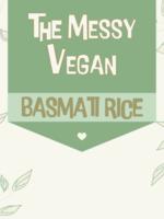 The Messy Vegan Messy Vegan - Basmati Rice