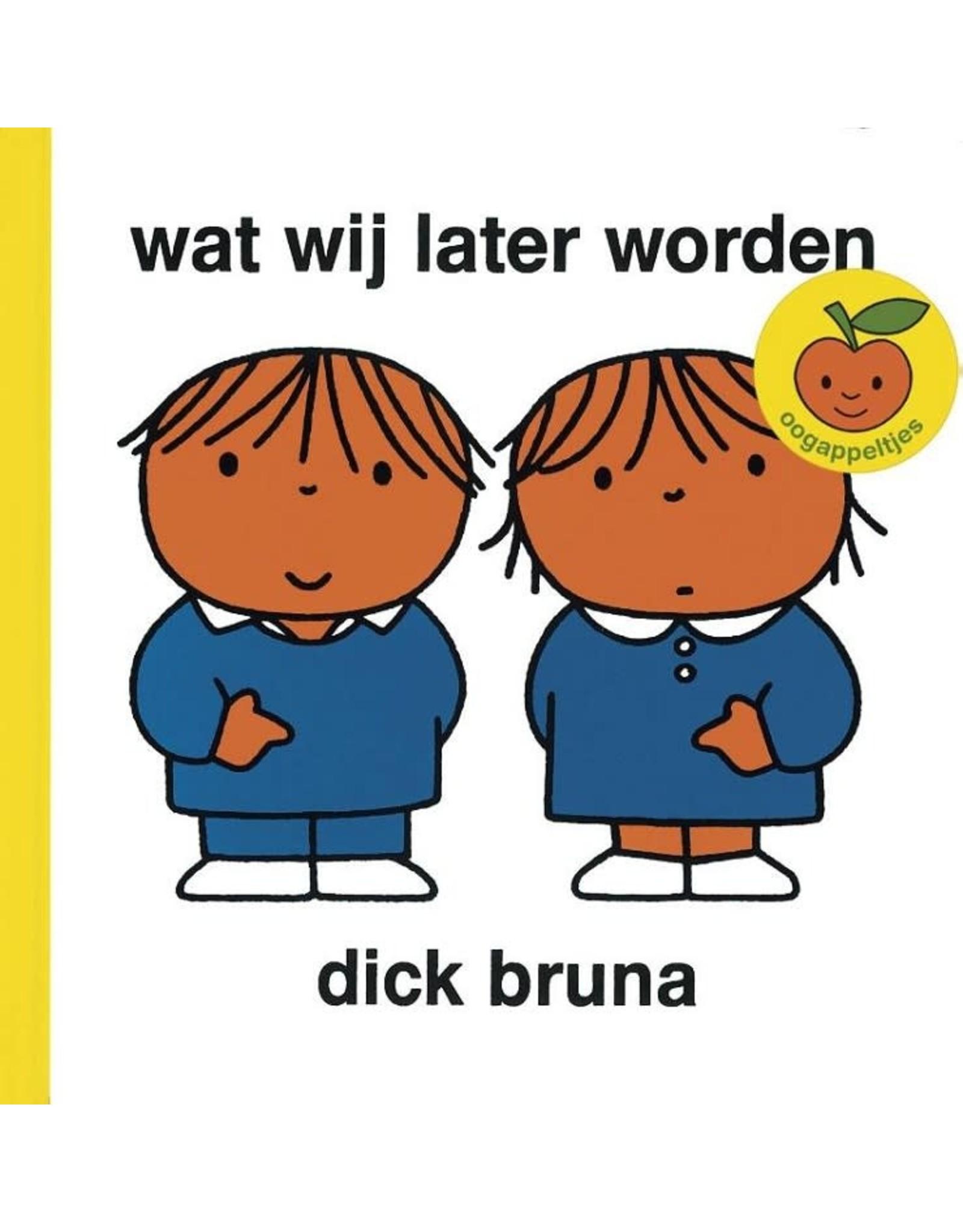 wat wij later worden - Dick Bruna