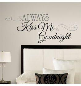 "Muursticker ""Always Kiss Me Goodnight"""