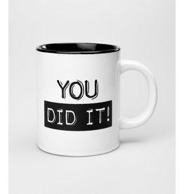Black & White Mug - You did it!