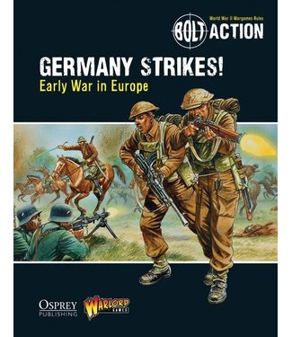 Bolt Action Germany Strikes!: Early War in Europe - Bolt Action Theatre Book
