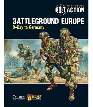 Bolt Action Battleground Europe: D-Day to Germany - Bolt Action Theatre Book