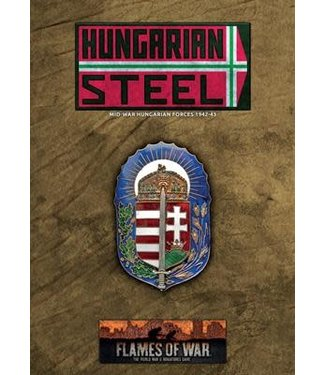 Flames of War Hungarian Steel - Hungarian Forces in Mid War