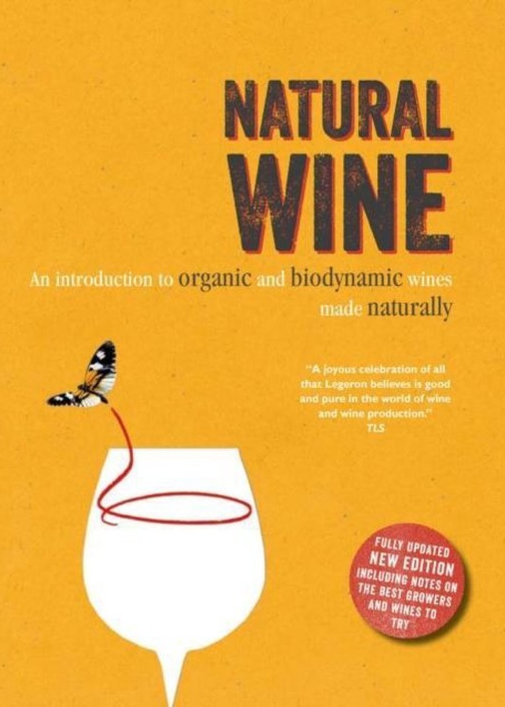 Ryland, Peters & Small Ltd Natural Wine - An Introduction to Organic and Biodynamic Wines Made Naturally - Isabelle Legeron
