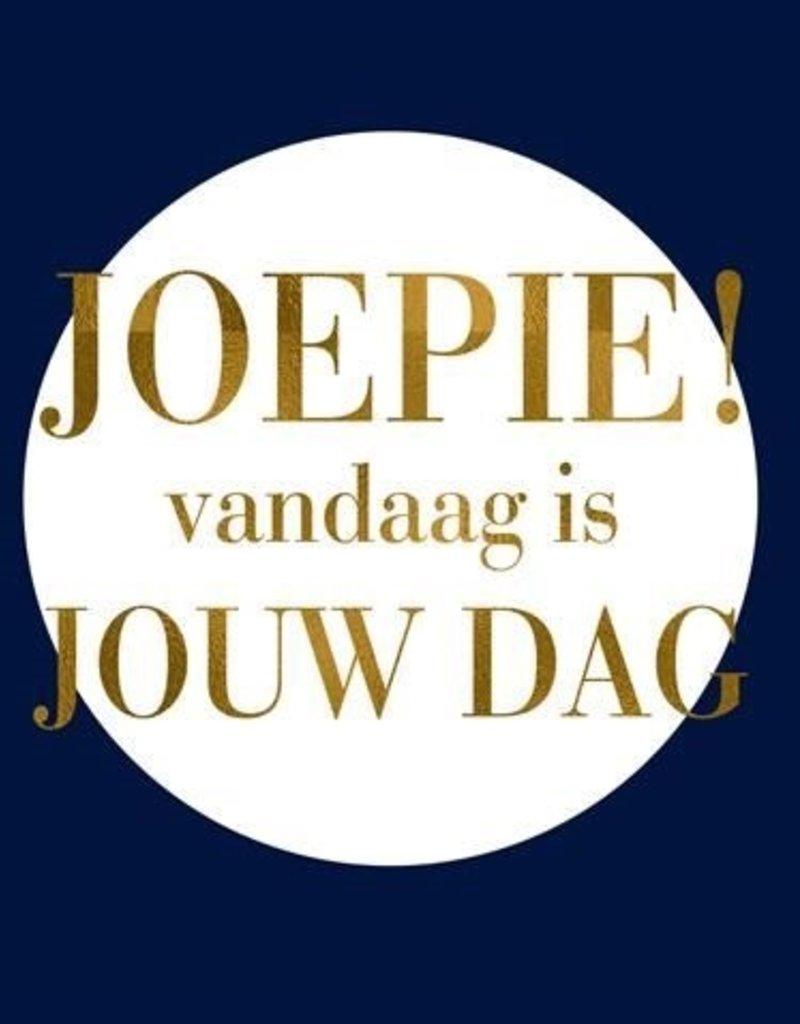 JOEPIE! Vandaag is JOUW DAG