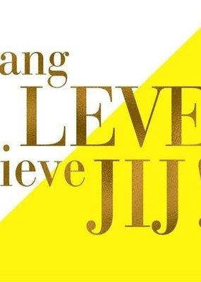 Lang leve lieve JIJ!
