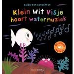 Clavis Uitgeverij Klein wit visje hoort watermuziek