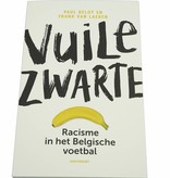 Vuile Zwarte - Racisme in het Belgische voetbal