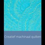 Cursus - Creatief machinaal quilten    do 25 juli