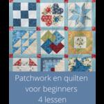 Cursus - Patchwork en Quilten voor beginners| 4 lessen start 31 augustus
