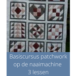 Cursus -Basiscursus patchwork op de naaimachine 3 lessen start 21 sept