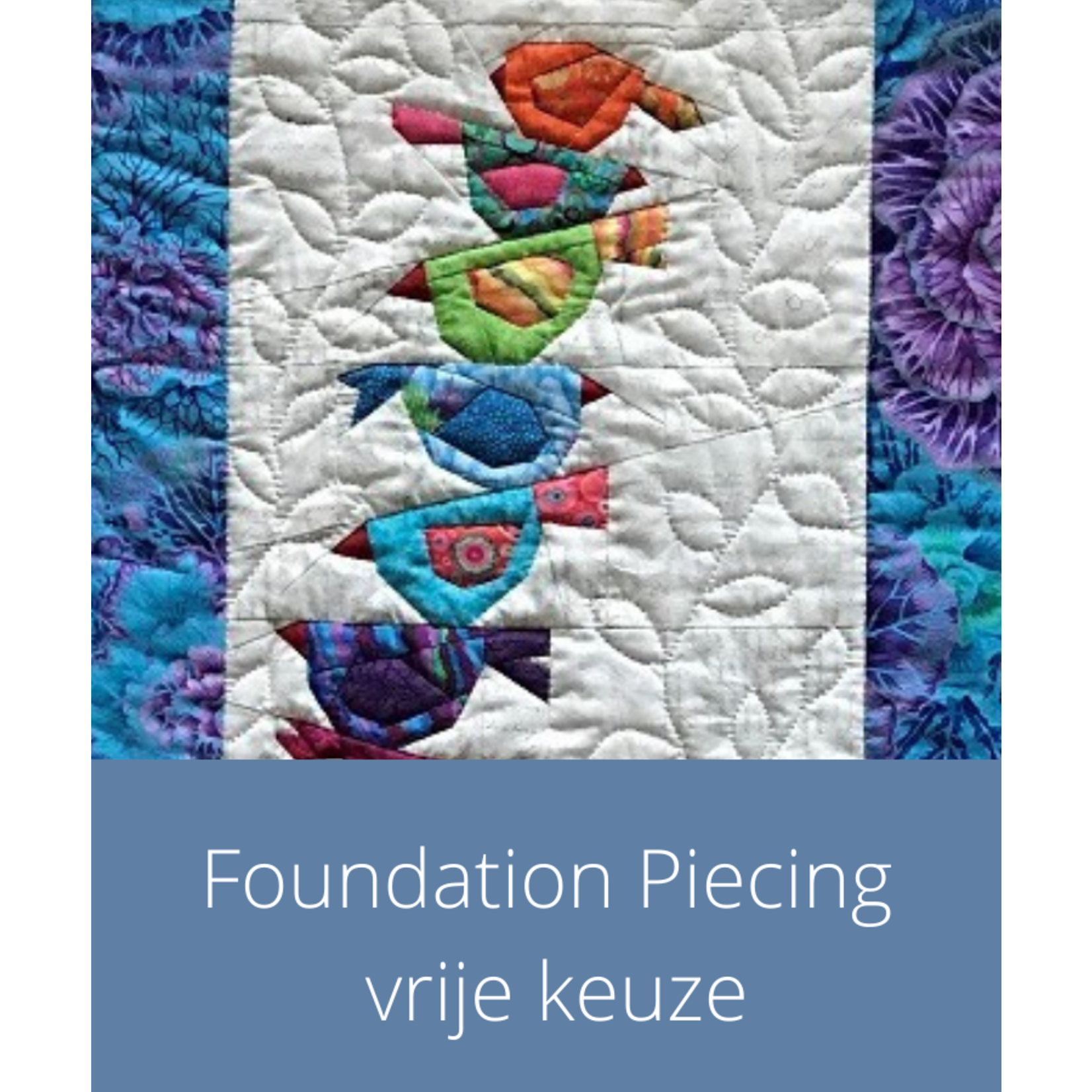 Cursus - Foundation Piecing vrije keuze | vrijdag 19 november