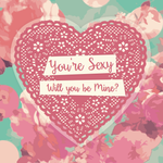 Homebird Homebird You're Sexy - Will You Be Mine? Valentine's Card