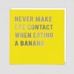 Redback Cards Eye Contact while Eating Banana Card