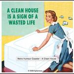 Retro Humour Coaster Single - A Clean House