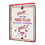 Brainbox Candy Haven't Killed Each Other Anniversary Card