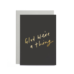 OLD ENGLISH CO. Glad We're A Thing Small Card