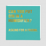 Redback Cards Can you put Gin in a Humidifier? asking for a friendCard