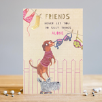 Louise Tiler Friends Never Let You Do Silly Things Alone Card