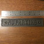 IRON RANGE Plaque 'NO PARKING' Antique Iron 45mm x 152mm