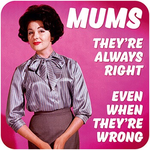 Dean Morris Mums - They're Always Right Coaster