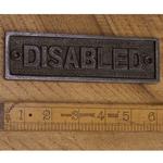 IRON RANGE Plaque 'DISABLED' Cast Antique Iron 45 x 152mm