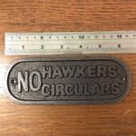 IRON RANGE Plaque 'NO HAWKERS CIRCULARS' Ant Iron 163mm