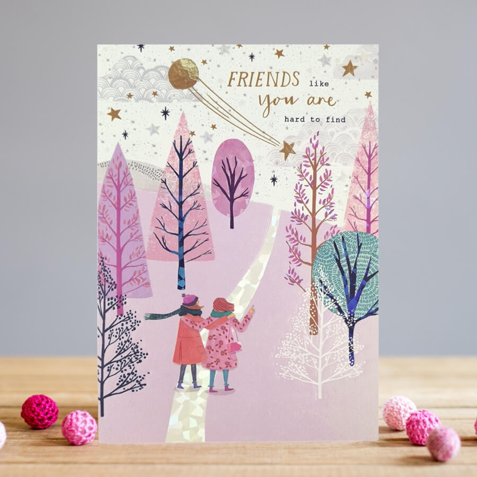Louise Tiler Friends Like You are Hard to Find Card