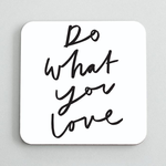 OLD ENGLISH CO. Do What You Love Coaster