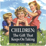 Retro Humour Coaster Single - CHILDREN: The Gift That Keeps On Taking