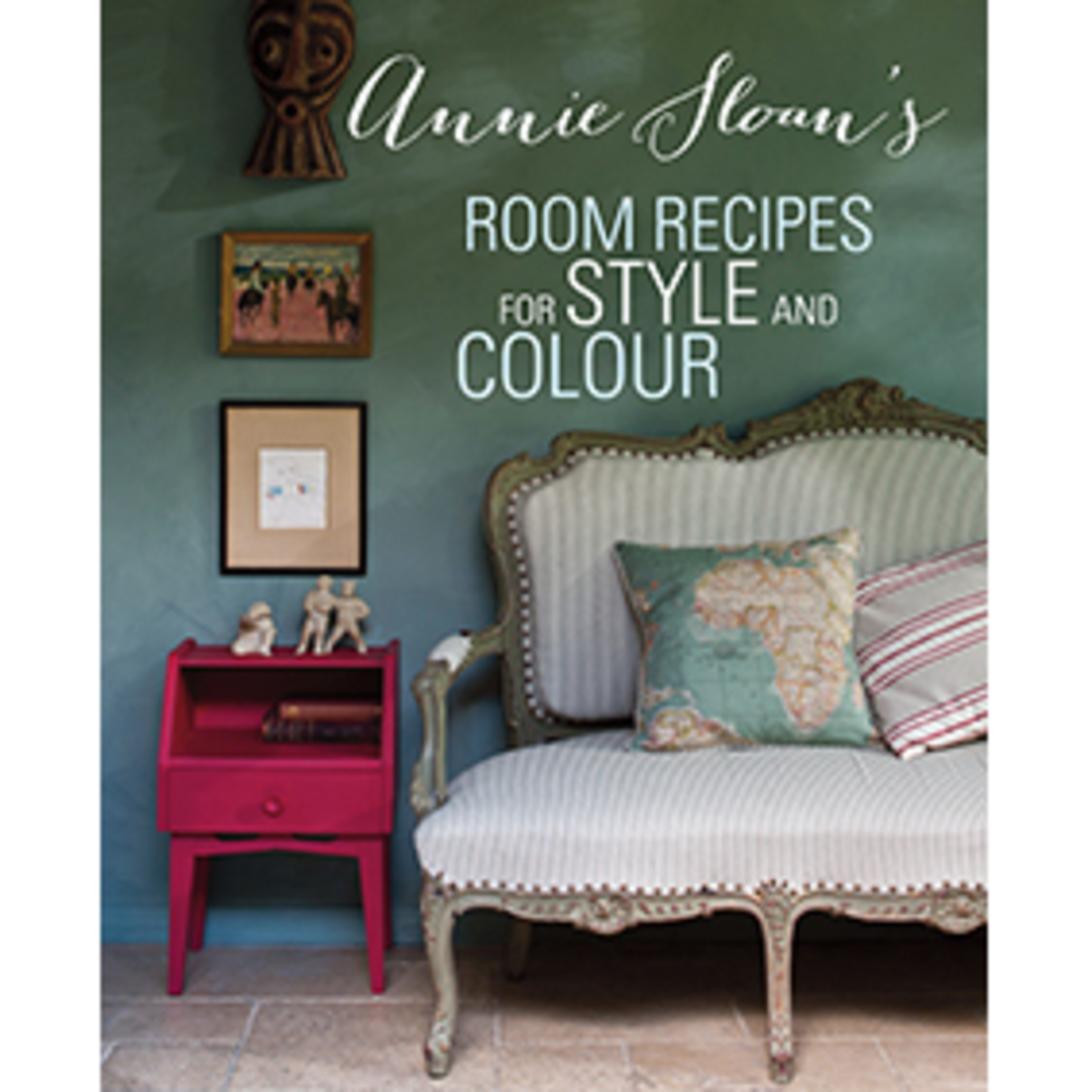 Annie Sloan Annie Sloans Room Recipes for Style and Colour Book