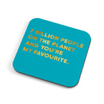 Redback Cards 7 Billion People on  the planet and your my favourite Coaster