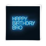 Redback Cards Happy Birthday Bro Neon Card
