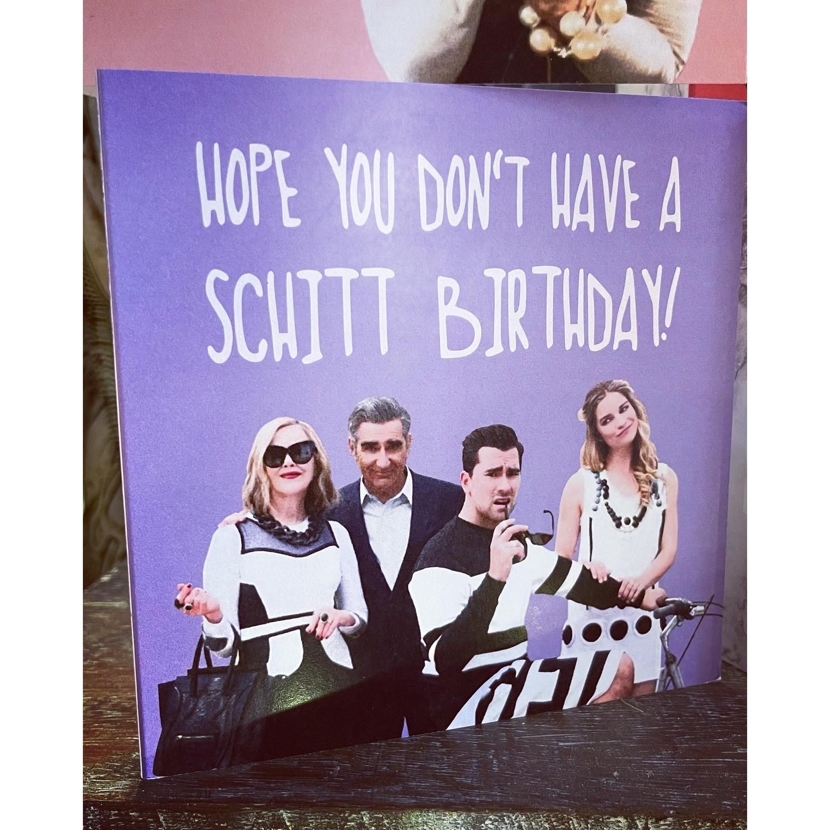 Homebird Hope you don't have a Schitt Birthday - from the hit series Schitt's Creek