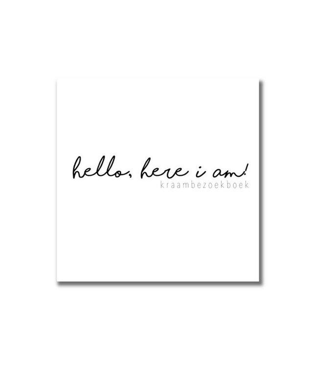 Kraambezoekboek | Hello, here i am