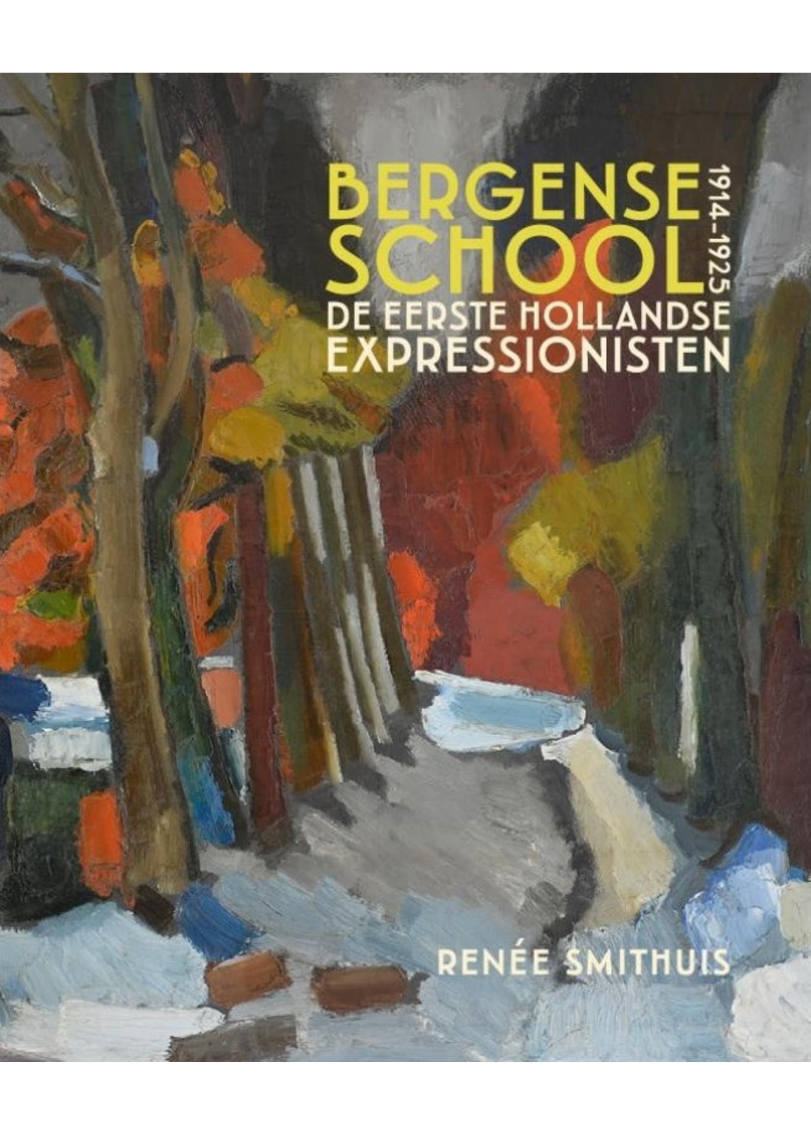 Bergen Schule die ersten niederländischen Epressionisten 1914-1925 Renee Smithuis