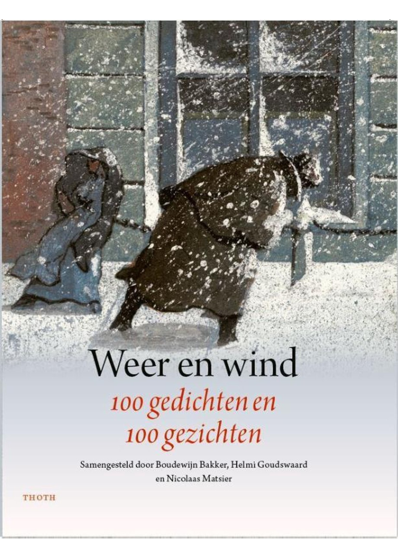 Weather and wind 100 poems and 100 faces Boudewijn Bakker