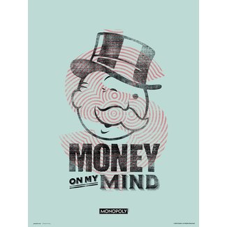 MONOPOLY MONEY ON MY MIND