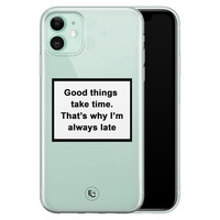 ELLECHIQ iPhone 11 siliconen hoesje - Good things take time