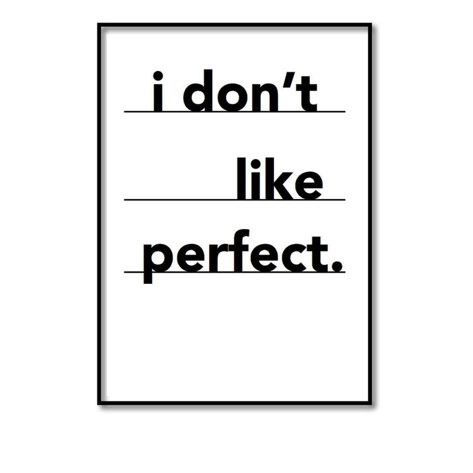 Pixelposter - I don't like perfect (A4)