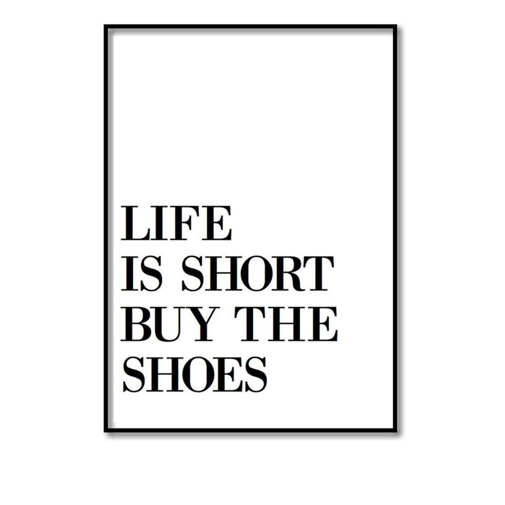 Pixelposter - Life is short buy the shoes (A4)