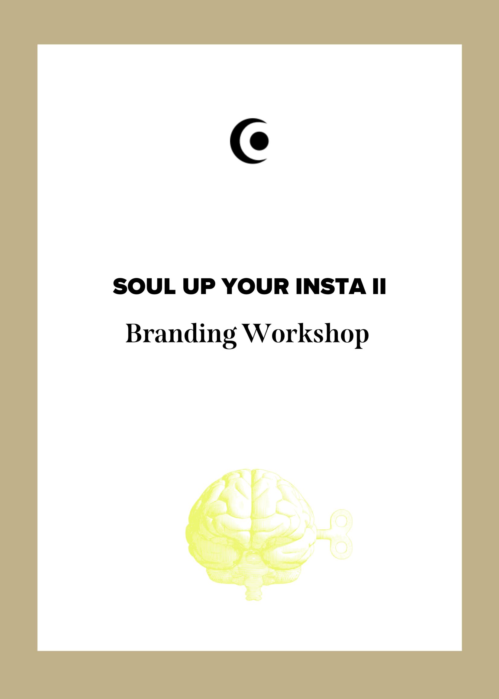 SOUL UP YOUR INSTA  Part II Workshop