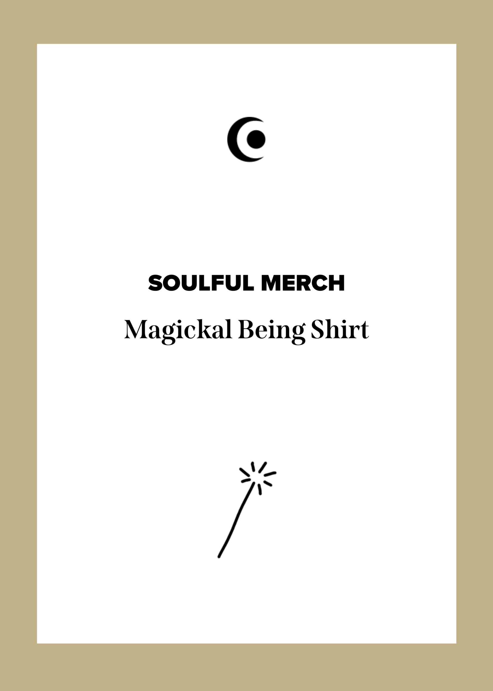 MAGICKAL BEING Shirt in white on black