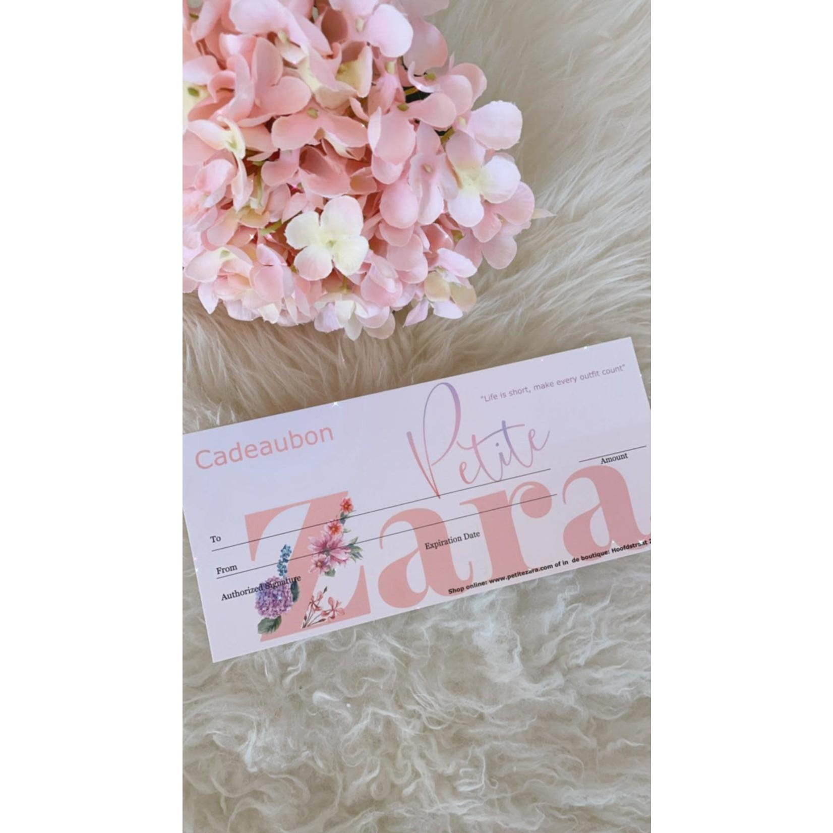 Petite Zara Cadeaubon € 250,00