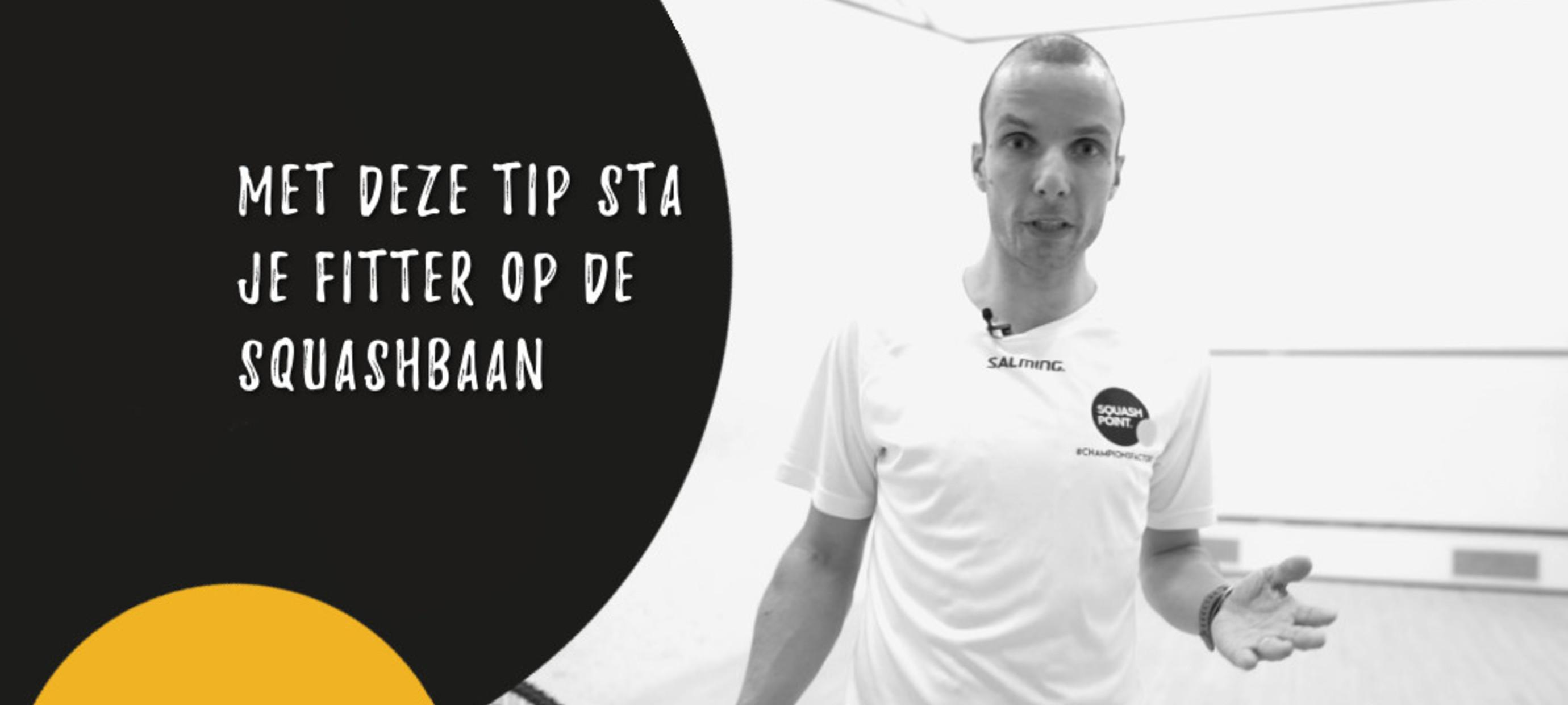 Met deze tip sta je fitter op de squashbaan