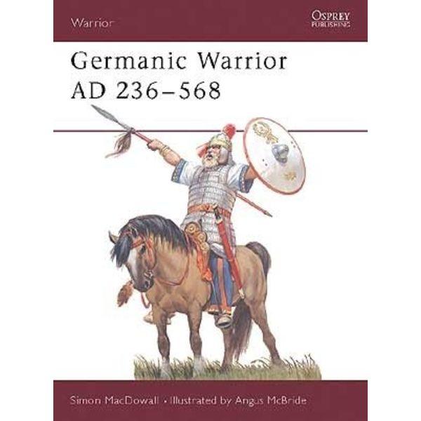 Osprey: Germanic Warrior AD 236-568