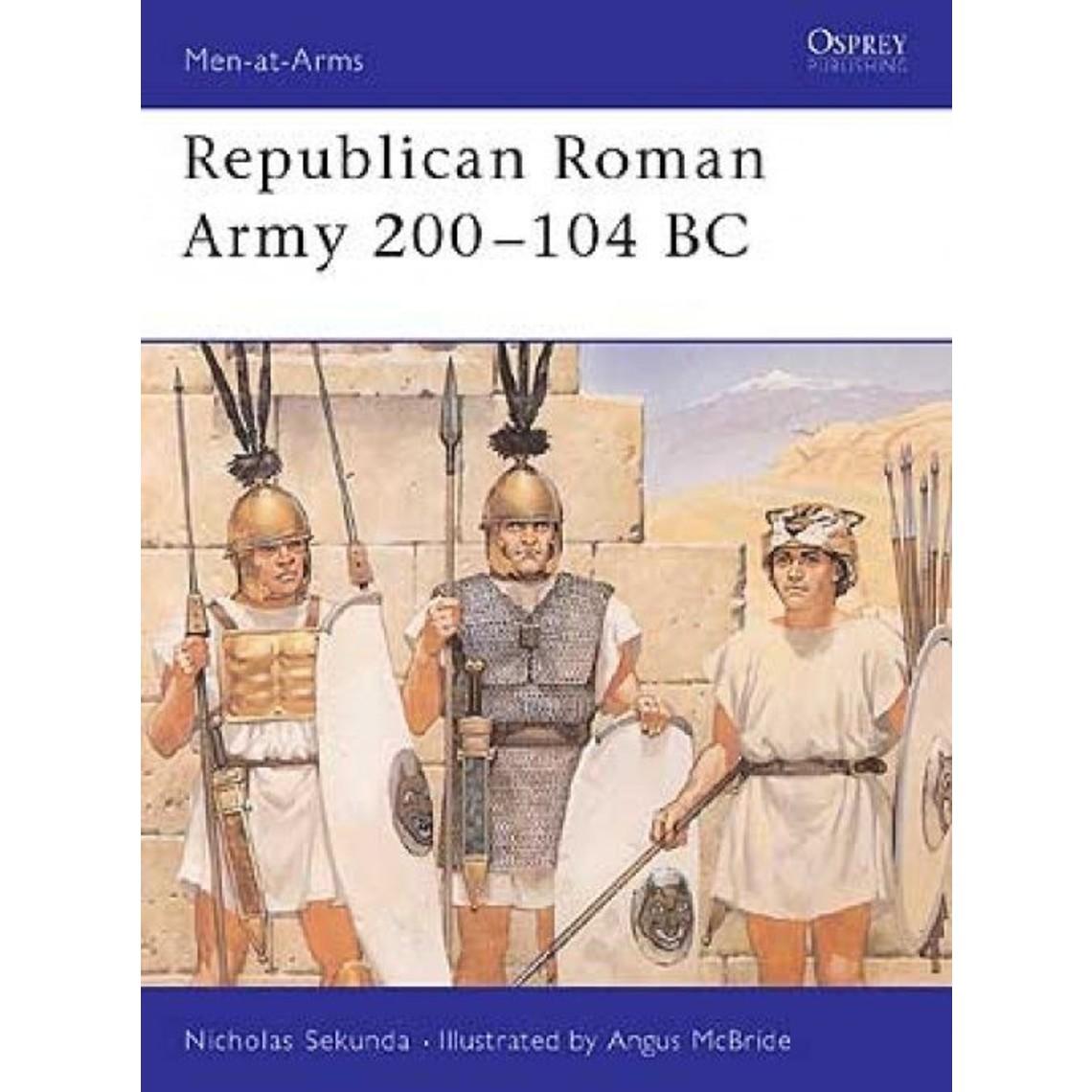 Osprey: republican Roman Army 200-104 BC